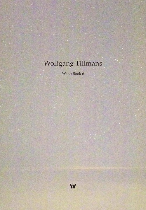 Wolfgang Tillmans :Wako Book 6 ☆☆☆☆・